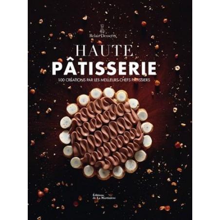 Livre Haute Pâtisserie - 100 créations par les meilleurs chefs pâtissiers